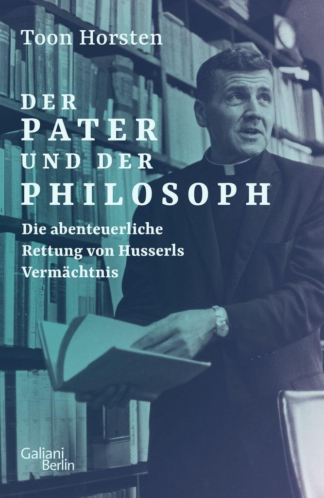 Der Pater und der Philosoph Toon Horsten